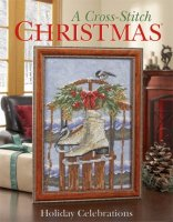 Cross Stitch Christmas - Holiday Celebrations