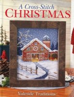 A Cross-Stitch Christmas - Yuletide Traditions